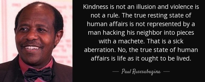 quote-kindness-is-not-an-illusion-and-violence-is-not-a-rule-the-true-resting-state-of-human-paul-rusesabagina-80-10-26